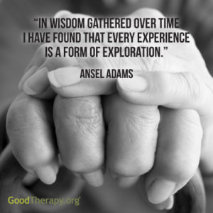 """In wisdom gathered over time, I have found that every experience is a form of exploration."" -Ansel Adams"