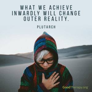 """What we achieve inwardly will change outer reality."" -Plutarch"