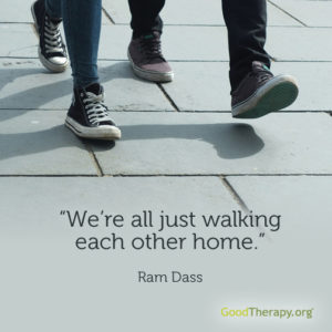 """We're all just walking each other home."" -Ram Dass"