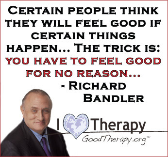 Quote on feeling good by Richard Bandler